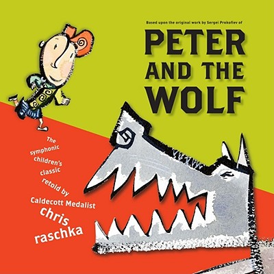 Peter and the Wolf By Raschka, Christopher (RTL)
