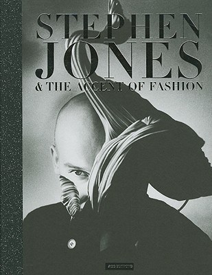Stephen Jones & the Accent of Fashion By Jones, Stephen/ Galliano, John (CON)